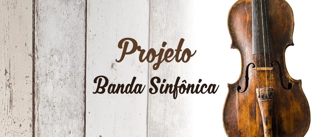 Projeto Banda Sinfônica